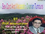 BY Prof. Mohammad Emam Prof. of OB     GYN. Mansoura Faculty of Medicine EGYPT