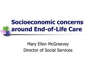 Socioeconomic concerns around End-of-Life Care
