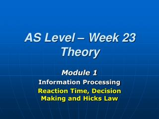 AS Level   Week 23 Theory