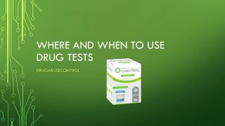Where and When to Use Drug Tests