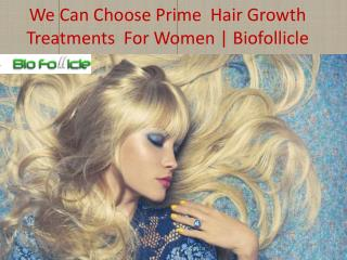 We Can Choose Prime  Hair Growth Treatments  For Women | Biofollicle