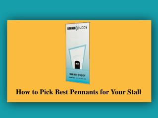 How to Pick Best Pennants for Your Stall