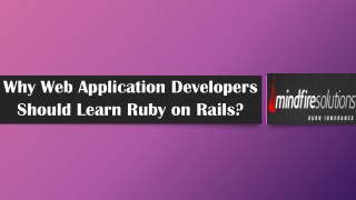Why Web Application Developers Should Learn Ruby on Rails?
