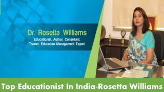 Top Educationist In India-Rosetta Williams