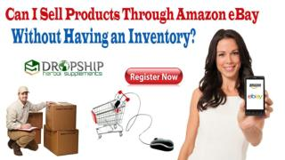 Can I Sell Products through Amazon eBay without Having an Inventory?