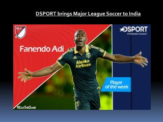 DSPORT brings Major League Soccer to India