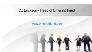 Oz Erickson - Head of Emerald Fund