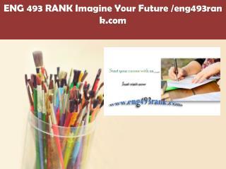 ENG 493 RANK Imagine Your Future /eng493rank.com