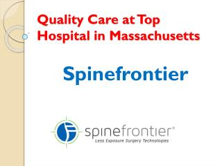 Quality Care at Top Hospital in Massachusetts at Spinefrontier