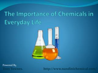 The Importance of Chemicals in Everyday Life