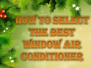 A Lot of Factors to Select An Air Conditioner Installation