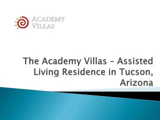 The Academy Villas – Assisted Living Residence in Tucson, Arizona