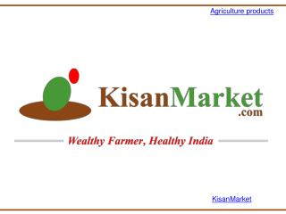 Kisan Market- Best Agricultural product prices Website|Agri startups India