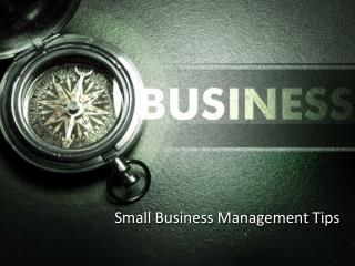 Small Business Management Tips