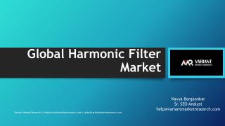Global Harmonic Filter Market Report, published by Variant Market Research
