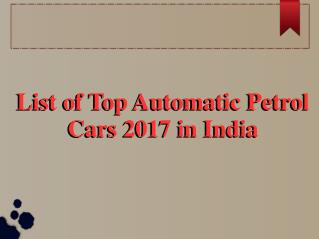 Get List of Automatic Petrol Cars in India 2017