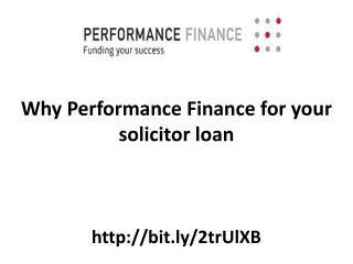 Why Performance Finance for your solicitor loan