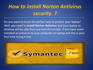 How to Install Norton Security  And Norton Antivirus Setup