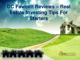 DC Fawcett Reviews - Real Estate Investing Tips For Starters