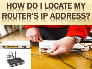 How do I locate my router's IP address