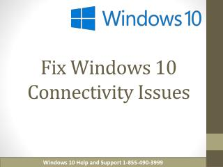 Fix windows 10 connectivity issues | Windows 10 help and SUpport