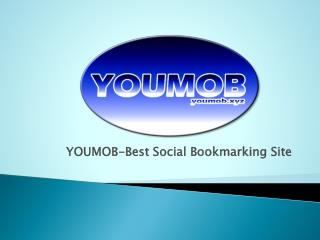 YOUMOB-Without Registration Best Social Bookmarking Site
