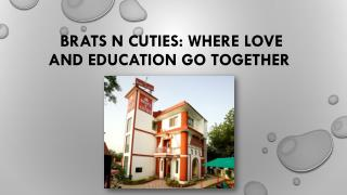 Brats n Cuties: Where Love and Education Go Together