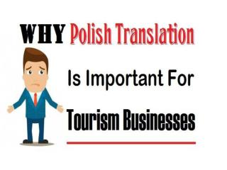 Why Polish Translation Is Important For Tourism Businesses