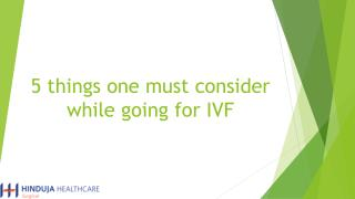 5 things one must consider while going for IVF