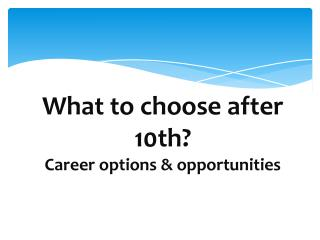 What to choose after 10th? Opportunities & career options after class 10