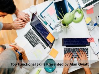 Top Functional Skills Presented by Alan Oviatt