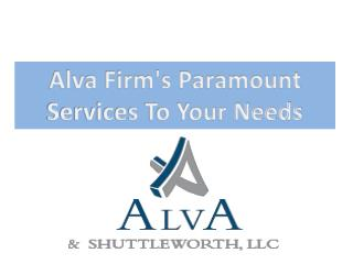 Alva Firm's Paramount Services To Your Needs