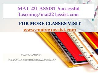 MAT 221 ASSIST Successful Learning/mat221assist.com