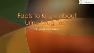 Facts to Know about Urine Drug Tests