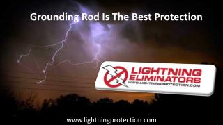 Grounding rod is the best protection