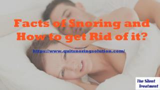 Facts of snoring and How to get Rid of it?