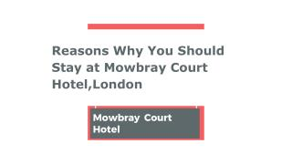 Reasons Why You Should Stay at Mowbray Court Hotel,London