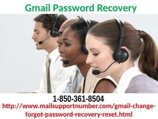 What is the best way to do Gmail Password Recovery 1-850-361-8504?