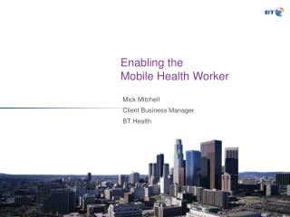 Enabling the Mobile Health Worker