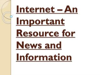 Important Resource for News and Information - Internet