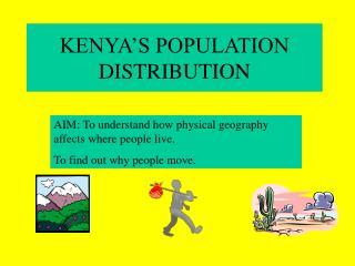KENYA S POPULATION DISTRIBUTION