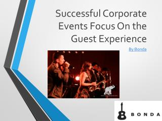 Successful Corporate Events Focus On the Guest Experience
