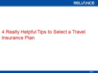 4 Really Helpful Tips to Select a Travel Insurance Plan-Reliance General Insurance
