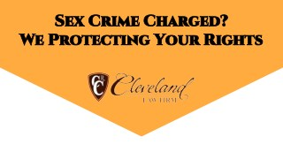 Sex Crime Charged? We Protecting Your Rights