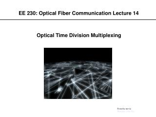 EE 230: Optical Fiber Communication Lecture 14