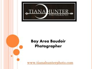 Bay Area Boudoir Photographer - www.tianahunterphoto.com