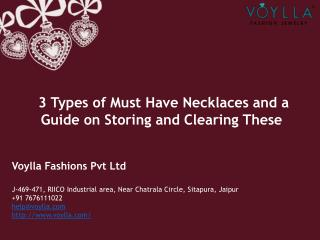 3 Types of Must Have Necklaces and a guide on Storing and Clearing These
