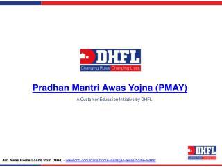 Pradhan Mantri Awas Yojna (PMAY), Affordable Housing Scheme - DHFL