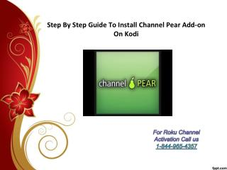 Step by step guide to install channel pear add on on kodi