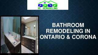 Reliable Bathroom Remodeling in Ontario & Corona